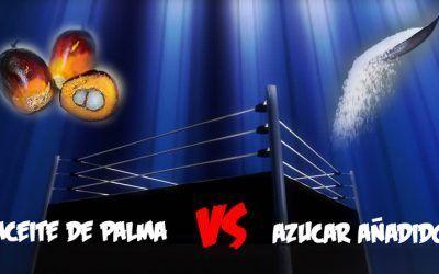 Aceite de Palma versus Azúcar Añadido: Duelo de titanes