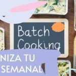 Batch Cooking: Organiza tu menú semanal