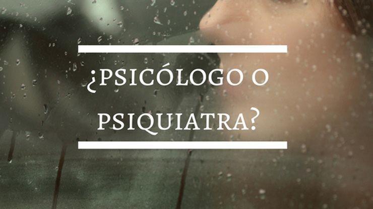 Psicólogo o psiquiatra ¿Cuáles son sus diferencias?