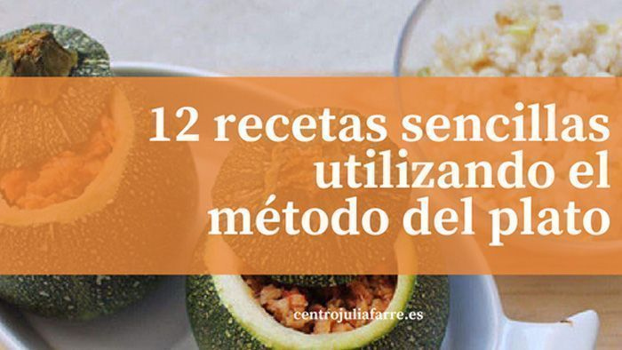 El método del plato: 12 recetas equilibradas y sencillas