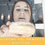 Síndrome del menjador nocturn:  Definició i tractament
