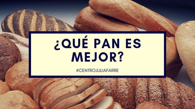 ¿Qué pan es mejor? Opciones y ejemplos saludables