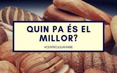 Quin pa és el millor? Opcions i exemples saludables