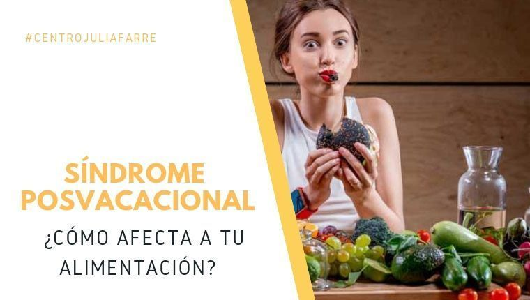 ¿Qué es el síndrome postvacacional y cómo afecta a nuestra dieta?