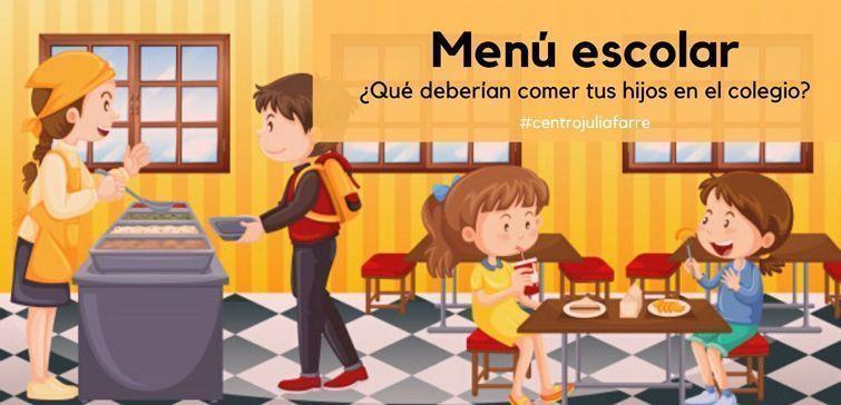 Menú escolar ¿Cómo evaluar lo que comen tus hij@s en el colegio?